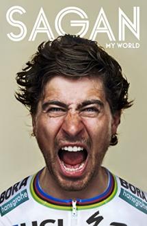 SAGAN MY WORLD Peter Sagan, John Deering