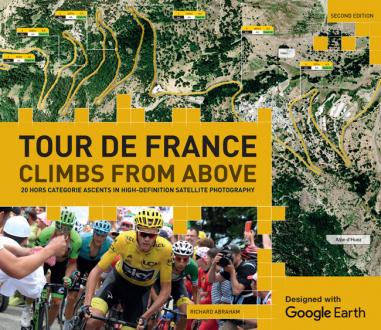 TOUR DE FRANCE: CLIMBS FROM ABOVE Richard Abraham