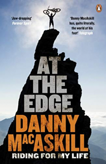 AT THE EDGE: RIDING FOR MY LIFE Danny MacAskill