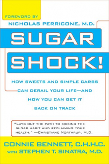 SUGAR SHOCK!: HOW SWEETS AND SIMPLE CARBS CAN DERAIL YOUR LIFE--AND HOW YOU CAN GET BACK ON TRACK Connie Bennett; Stephen T. Sinatra